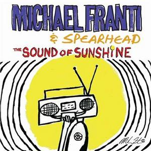 Michael Franti and Spearhead: <em>The Sound of Sunshine</em>