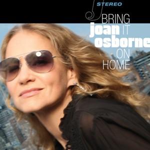 Joan Osborne: <i>Bring It on Home</i>