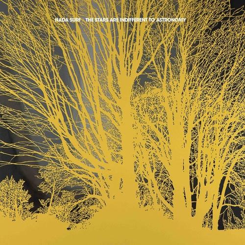 Nada Surf: <i>The Stars Are Indifferent to Astronomy</i>