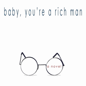 <i>Baby, You're a Rich Man</i> by Christopher Bundy Review