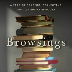 <i>Browsings</i> by Michael Dirda Review