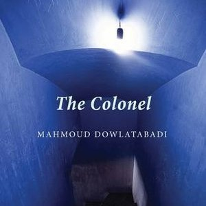 <i>The Colonel</i> by Mahmoud Dowlatabadi Review