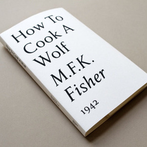 <i>How to Cook a Wolf</i> by M.F.K. Fisher Review