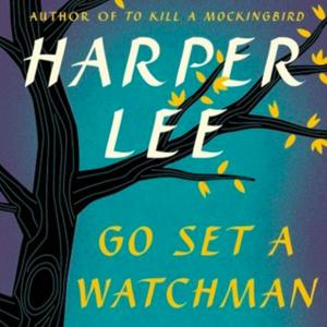 <i>Go Set a Watchman</i> by Harper Lee Review