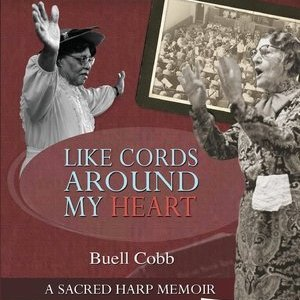 <i>Like Cords Around My Heart</i> by Buell Cobb Review