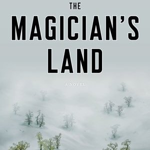 <i>The Magician's Land</i> by Lev Grossman Review