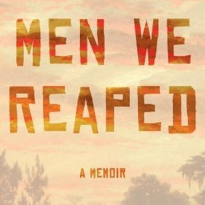 <i>Men We Reaped</i> by Jesmyn Ward Review