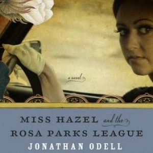 <i>Miss Hazel and the Rosa Parks League</i> by Jonathan Odell Review