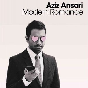 Win a Copy of <i>Modern Romance</i> by Aziz Ansari!