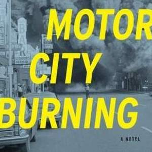 <i>Motor City Burning</i> by Bill Morris Review
