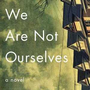 <i>We Are Not Ourselves</i> by Matthew Thomas Review