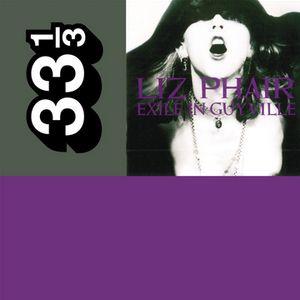 <i>Liz Phair's Exile in Guyville</i> by Gina Arnold Review