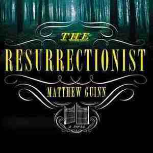 <i>The Resurrectionist</i> by Matthew Guinn Review