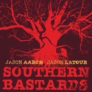 Jason Aaron Unleashes His <i>Southern Bastards</i>