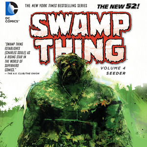 <i>Swamp Thing Vol. 4: Seeder</i> by Charles Soule and Kano Review