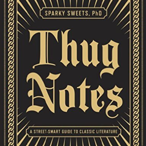 <i>Thug Notes</i> by Sparky Sweets, PhD Review