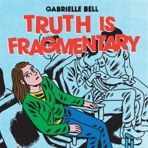 <i>Truth Is Fragmentary</i> by Gabrielle Bell Review