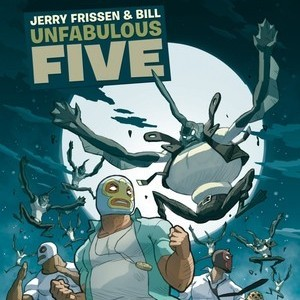 <i>Unfabulous Five</i> by Jerry Frissen and Bill Review