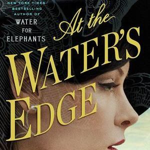 <i>At the Water's Edge</i> by Sara Gruen Review