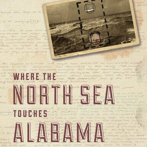 <i>Where the North Sea Touches Alabama</i> by Allen C. Shelton Review