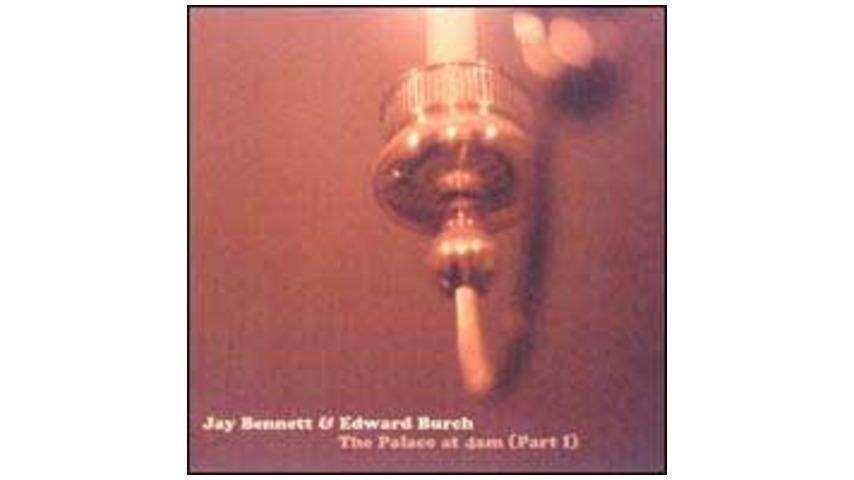 Jay Bennett & Edward Burch - The Palace at 4am