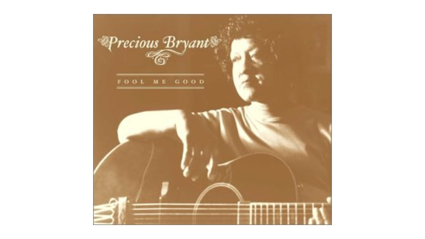 Precious Bryant - Fool Me Good