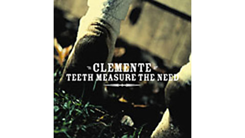 Clemente - Teeth Measure the Need