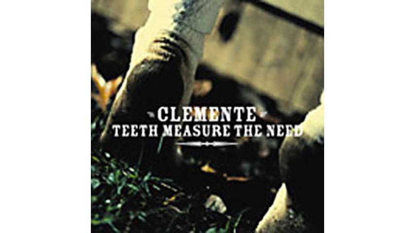 Clemente - Teeth Measure the Need