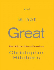 Christopher Hitchens: God is Not Great