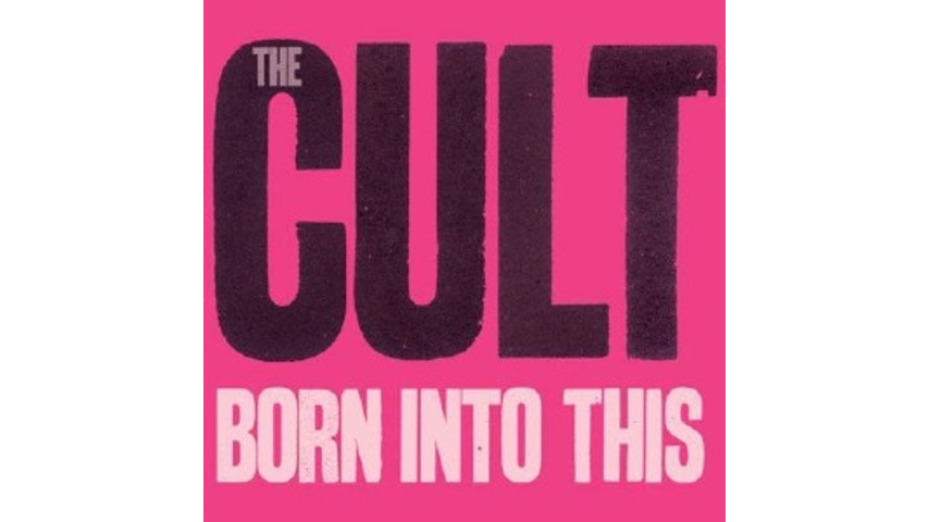 The Cult: Born Into This