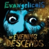 Evangelicals: &lt;i&gt;The Evening Descends&lt;/i&gt;