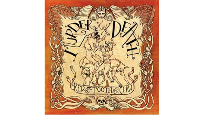 Murder by Death: Red of Tooth and Claw