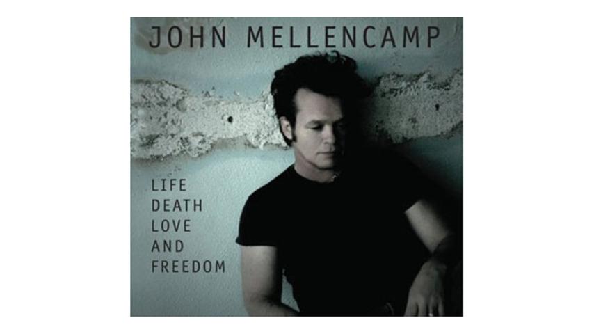 John Mellencamp: <em>Life Death Love and Freedom</em>