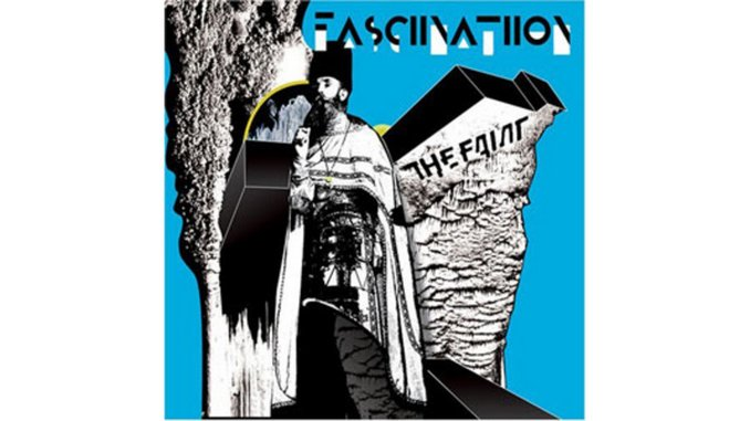 The Faint: <em>Fasciinatiion</em>