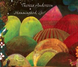 Theresa Andersson: <em>Hummingbird, Go!</em>