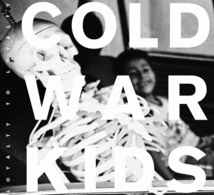 Cold War Kids: <em>Loyalty to Loyalty</em>