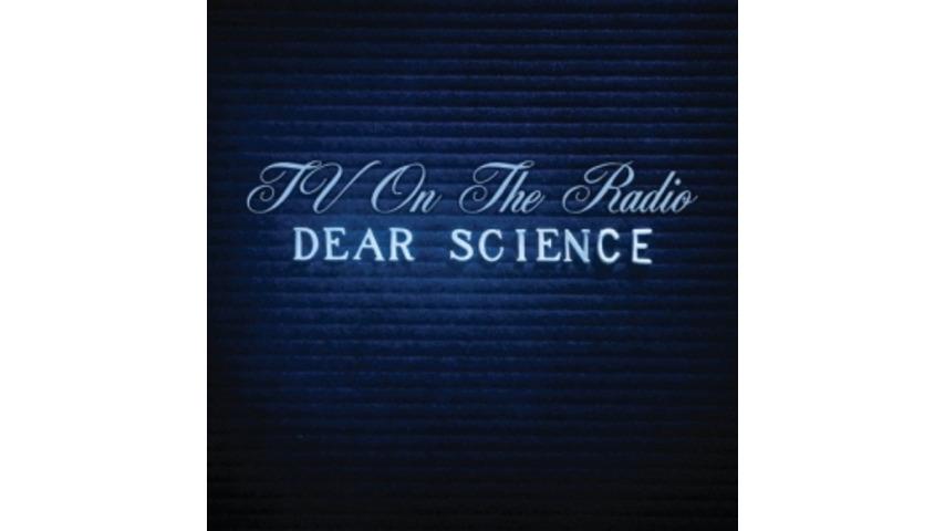 TV on the Radio: <em>Dear Science</em>