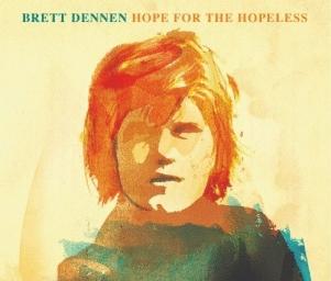Brett Dennen: <em>Hope for the Hopeless</em>