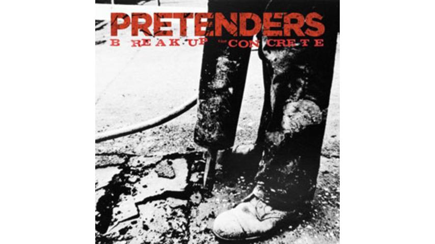 The Pretenders: <em>Break Up The Concrete</em>