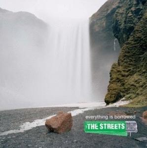 The Streets: <em>Everything Is Borrowed</em>
