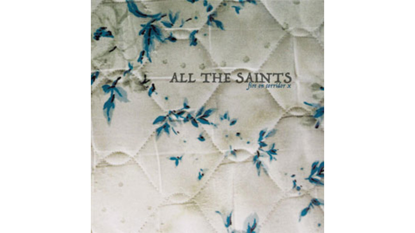 All the Saints: <em>Fire On Corridor X</em>