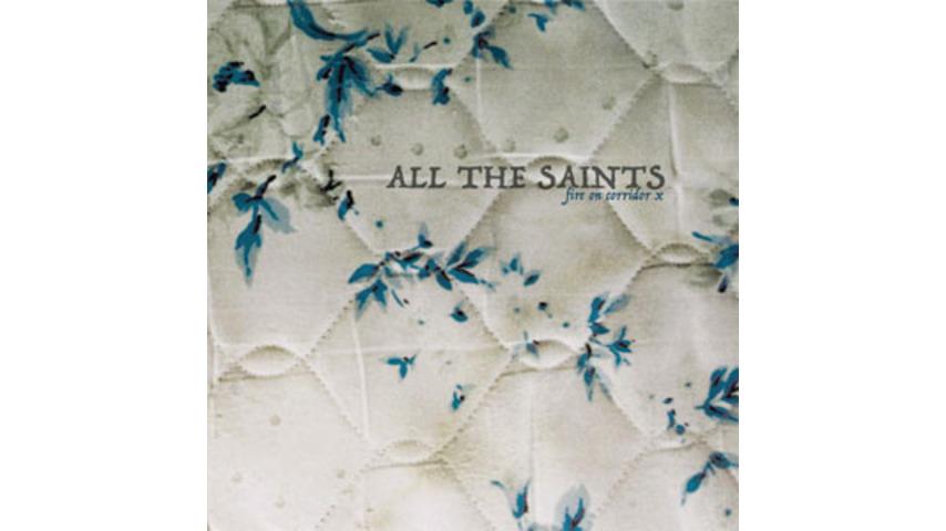 All the Saints: <em>Fire On Corridor X</em>