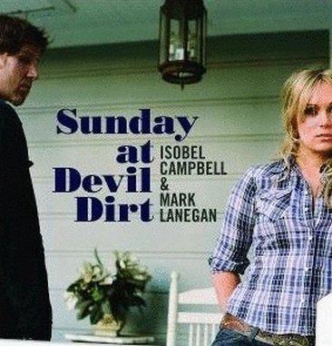 Isobel Campbell & Mark Lanegan: <em>Sunday at Devil Dirt</em>