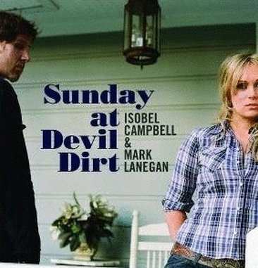 Isobel Campbell & Mark Lanegan: <em>Sunday at Devil Dirt</em>
