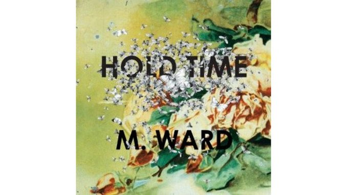 M. Ward: &lt;em&gt;Hold Time&lt;/em&gt;