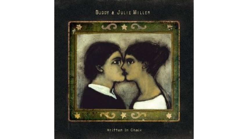 Buddy & Julie Miller: <em>Written In Chalk</em>