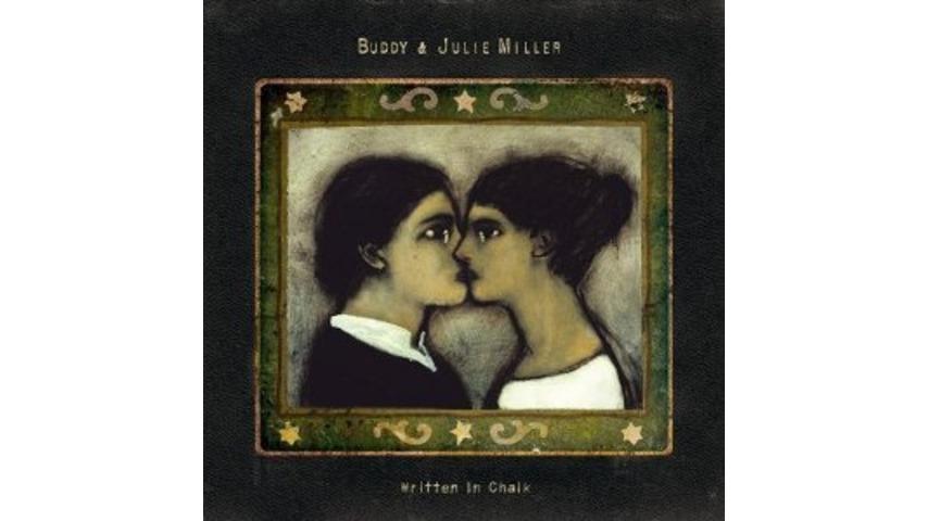 Buddy & Julie Miller: <em>Written In Chalk</em>