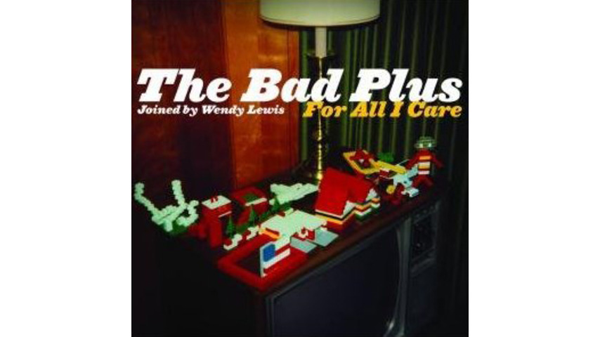 The Bad Plus: <em>For All I Care </em>