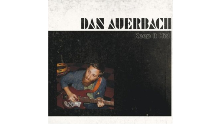 Dan Auerbach: <em>Keep It Hid</em>