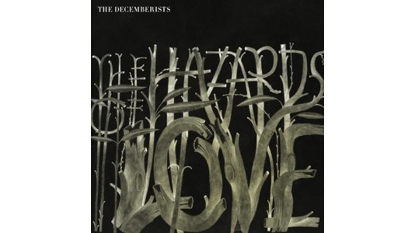 <nobr>The Decemberists:</nobr> <i>The Hazards of Love</i>